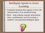 intelligent agents to assist learning
