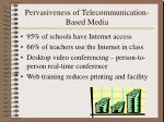 pervasiveness of telecommunication based media
