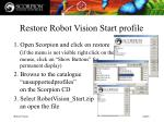 restore robot vision start profile
