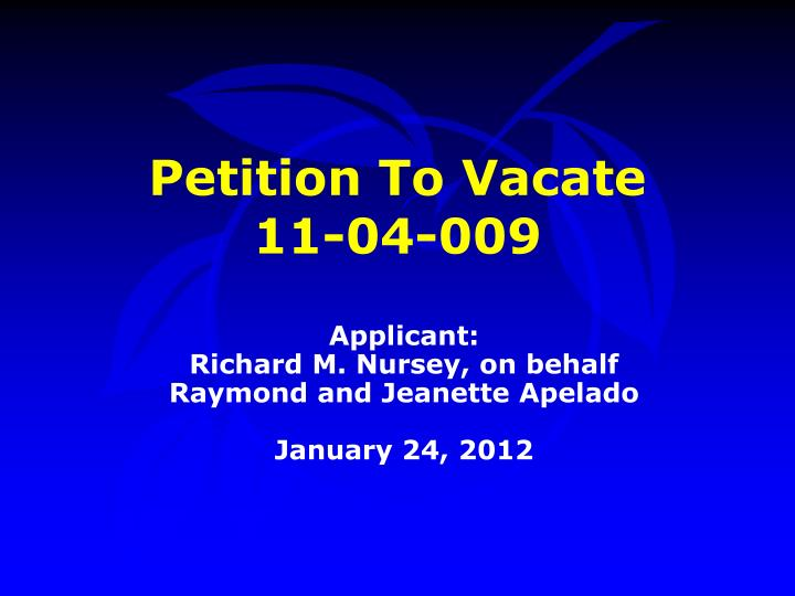 petition to vacate 11 04 009 n.