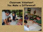 classroom volunteer you make a difference
