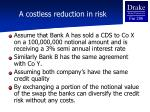 a costless reduction in risk
