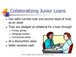 collateralizing junior loans