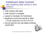 installment sales contract aka conditional sales contract or land contract