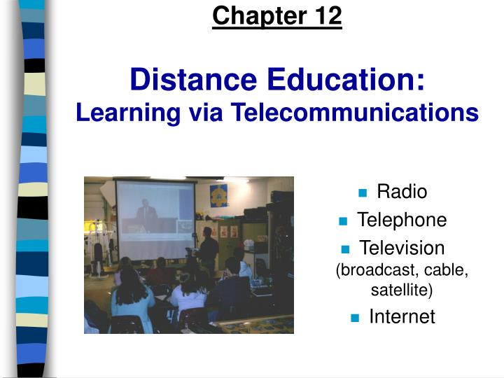 chapter 12 distance education learning via telecommunications n.
