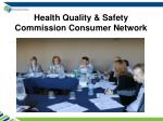 health quality safety commission consumer network
