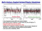 multi century coupled carbon climate simulations