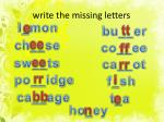 write the missing letters