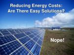 reducing energy costs are there easy solutions