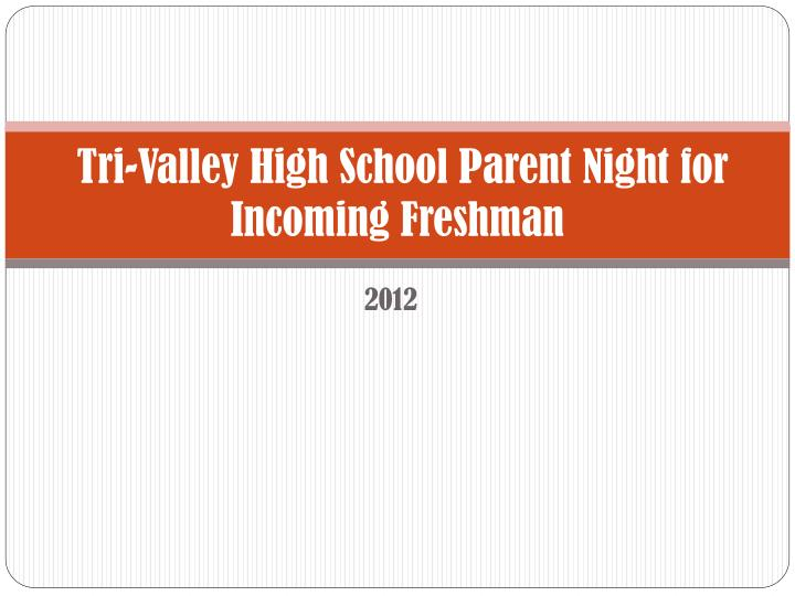 tri valley high school parent night for incoming freshman n.