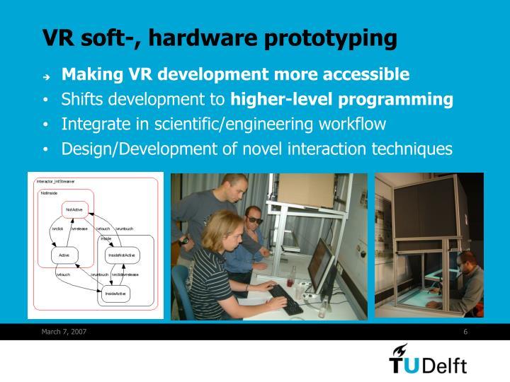 VR soft-, hardware prototyping