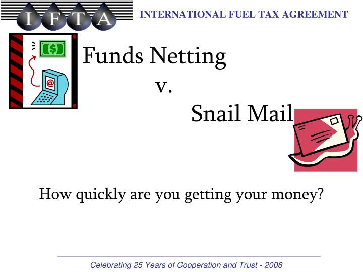 funds netting v snail mail n.