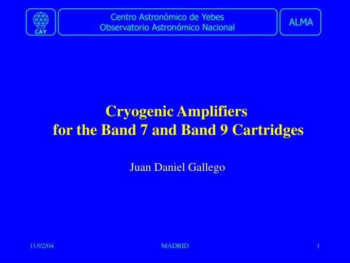 cryogenic amplifiers for the band 7 and band 9 cartridges n.
