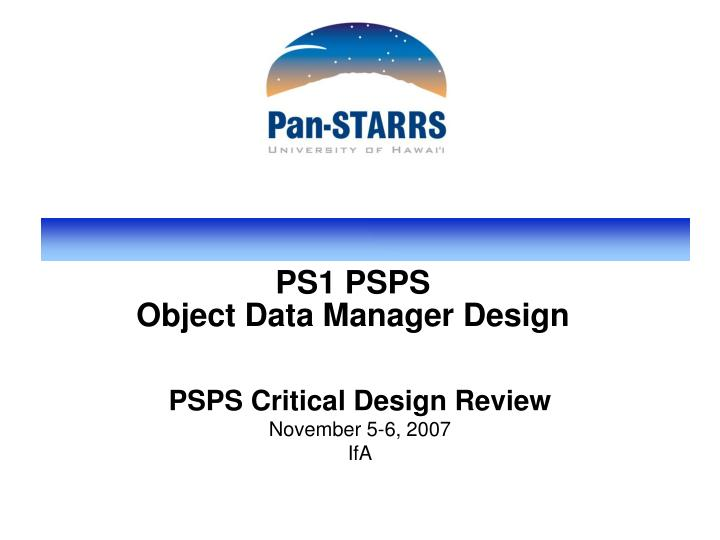 ps1 psps object data manager design n.