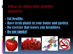 how to keep the system healthy