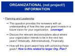 organizational not project information