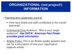 organizational not project information1