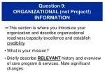 question 9 organizational not project information