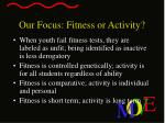 our focus fitness or activity