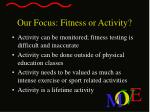 our focus fitness or activity1