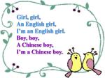girl girl an english girl i m an english girl boy boy a chinese boy i m a chinese boy