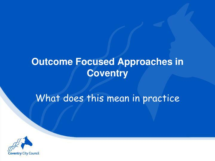 outcome focused approaches in coventry n.