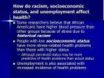 how do racism socioeconomic status and unemployment affect health