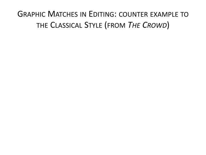 Graphic Matches in Editing: counter example to the Classical Style (from