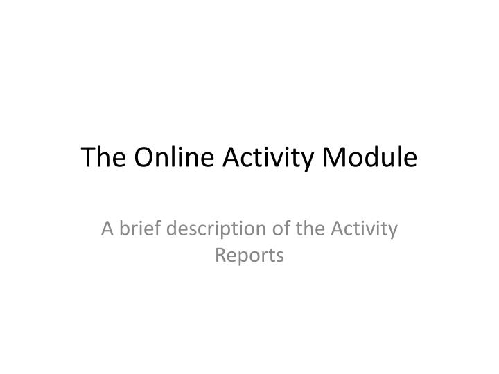 the online activity module n.