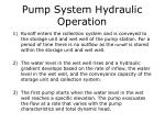 pump system hydraulic operation