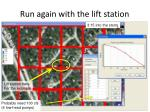 run again with the lift station