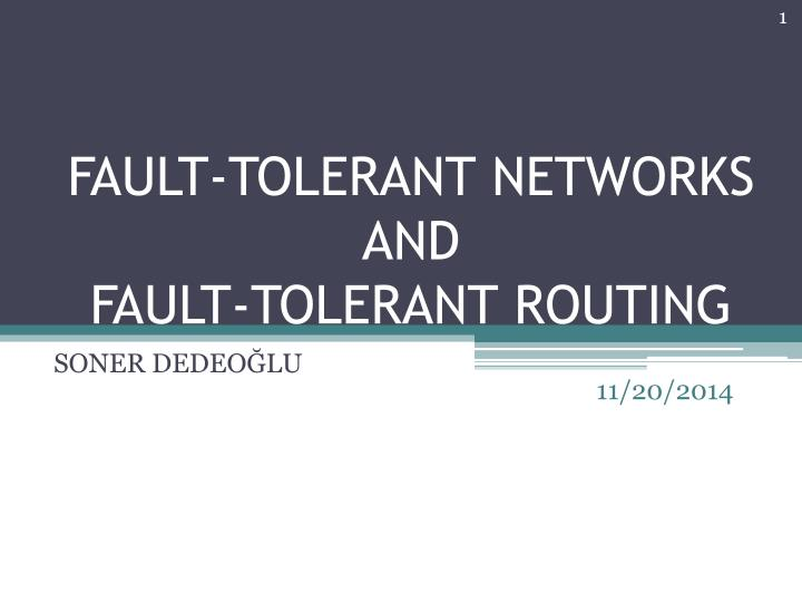 fault tolerant networks and fault tolerant routing n.