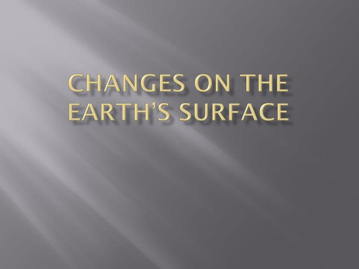 changes on the earth s surface n.