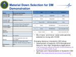 material down selection for dm demonstration1