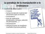 la paradoja de la manipulaci n o la irrelevancia1