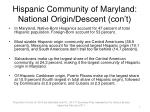 hispanic community of maryland national origin descent con t