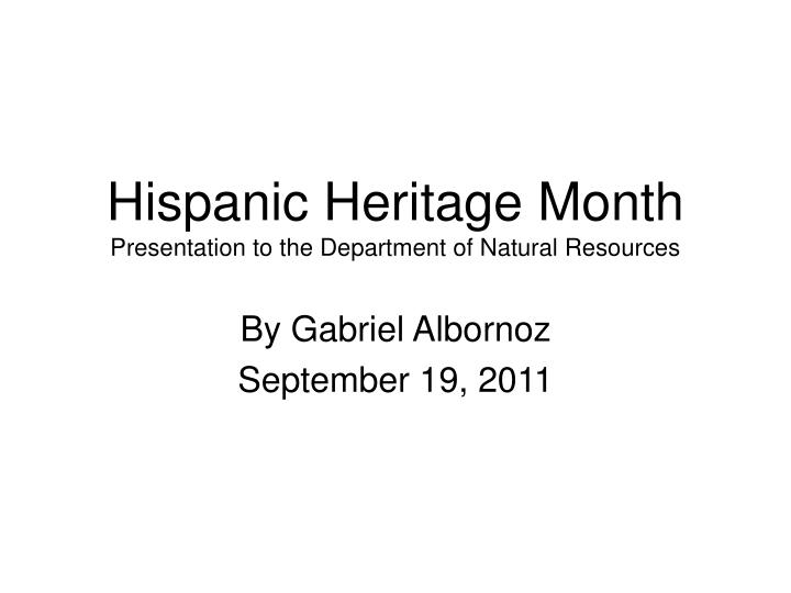 hispanic heritage month presentation to the department of natural resources n.