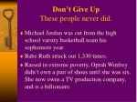 don t give up these people never did