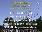 praise the lord who reigns above verse 1