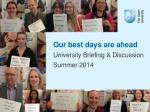 our best days are ahead university briefing discussion summer 2014