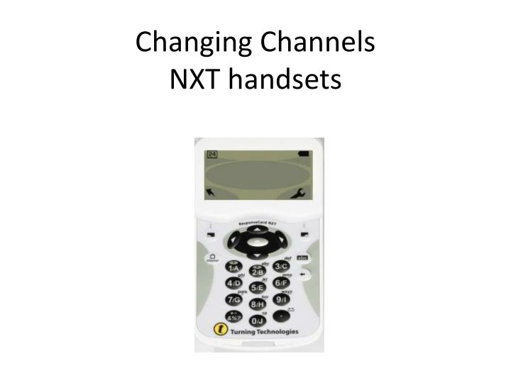 changing channels nxt handsets n.