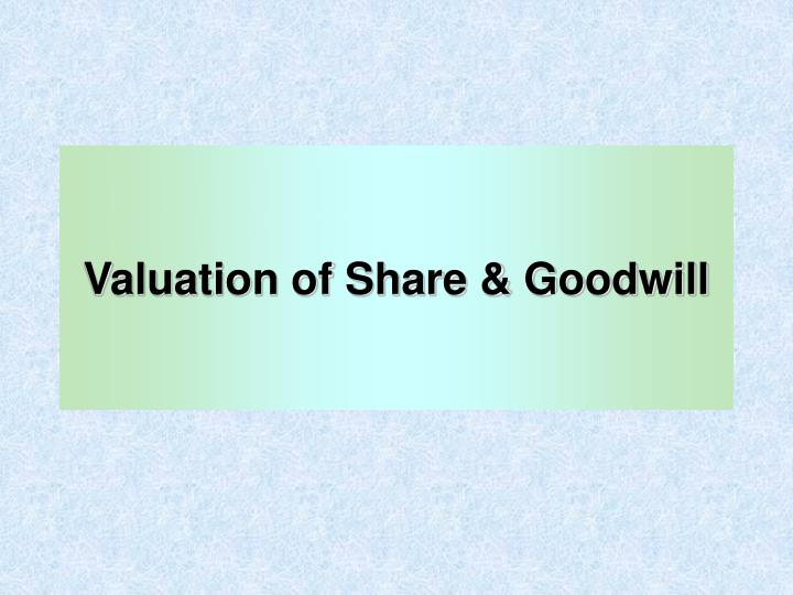 valuation of share goodwill n.