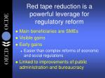 red tape reduction is a powerful leverage for regulatory reform