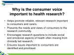 why is the consumer voice important to health research