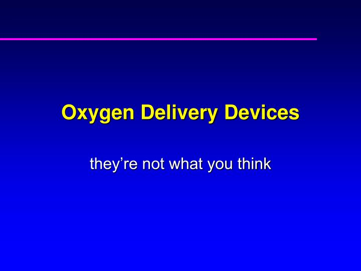 oxygen delivery devices n.