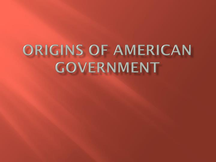 origins of american government n.