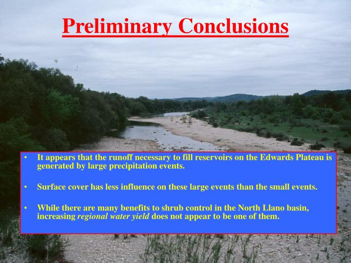 It appears that the runoff necessary to fill reservoirs on the Edwards Plateau is generated by large precipitation events.