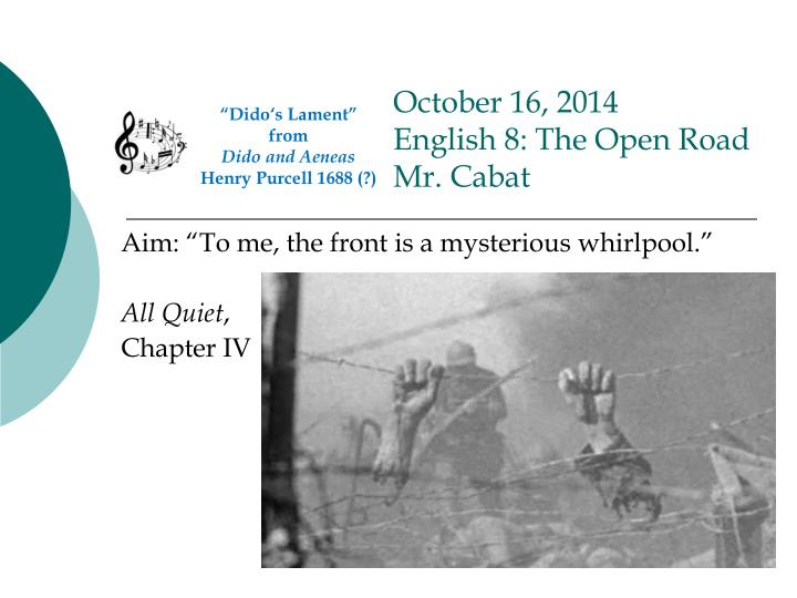 october 16 2014 english 8 the open road mr cabat n.