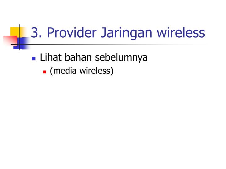 3. Provider Jaringan wireless