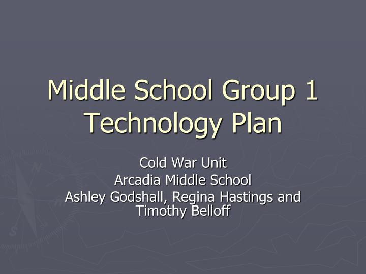 middle school group 1 technology plan n.